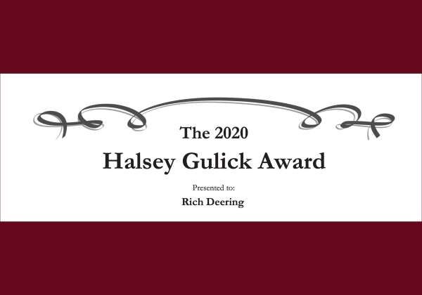 The 2020 Halsey Gulick Award Presented to: Rich Deering